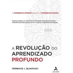 A REVOLUÇAO DO APRENDIZADO PROFUNDO - 1ªED.(2019) - 9788550807881