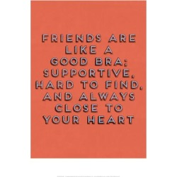 Giclee Painting: Friends Are Like Bras, 33x23in.