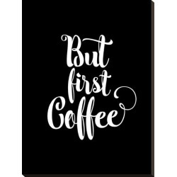Stretched Canvas Print: Wilson's But First Coffee, 29x22in. found on Bargain Bro Philippines from Allposters.com for $163.99