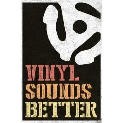 Poster: Vinyl Sounds Better Music Poster, 36x24in.