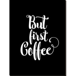 Stretched Canvas Print: Wilson's But First Coffee, 44x33in. found on Bargain Bro Philippines from Allposters.com for $259.99