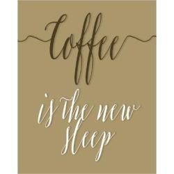 Art Print: Moss' Coffee Is the New Sleep, 24x18in.