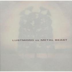 Lustmord Vs. Metal Beast
