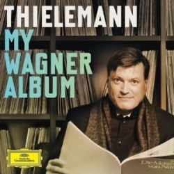 Christian Thielemann: My Wagner Album / Various