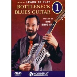 Learn to Play Bottleneck Blues Guitar: Volume 1