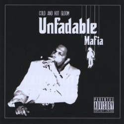 Unfadable Mafia