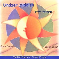 Undzer Yiddish/Our Yiddish