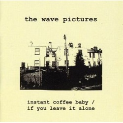 Instant Coffee Baby/If You Leave It Alone