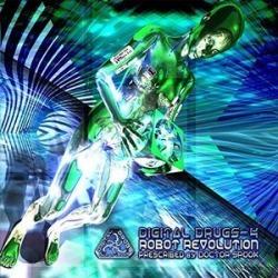 Digital Drugs 4: Robot Revolution