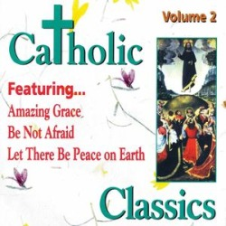 Catholic Classics 2 / Various