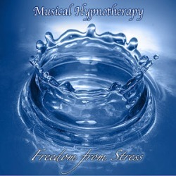 Freedom from Stress-Musical Hypnotherapy Disc 1