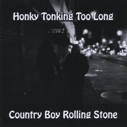 Honky Tonking Too Long