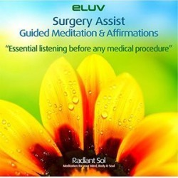 Surgery Assist Guided Meditations & Affirmations