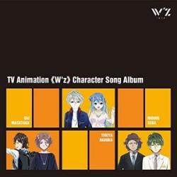 TV Animation W'Z Character Song Album (Original Soundtrack) (IMPORT)