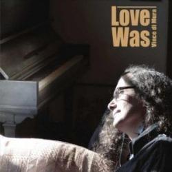 Love Was