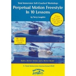 Total Immersion Swimming: Perpetual Motion Freestyle in 10 Lessons