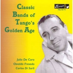 Classic Bands of Tango's Golden Age / Various