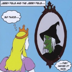 Fels, Jerry & the Jerry Fels : So Twice They Named It Nice found on Bargain Bro from Deep Discount for USD $11.12