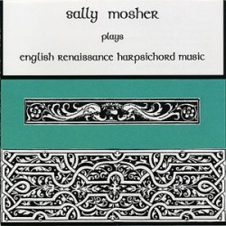 Mosher, Sally : Sally Mosher Plays English Renaissance Harpsichord found on Bargain Bro India from Deep Discount for $20.69