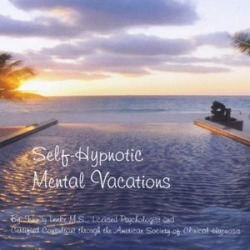 Self-Hypnotic Mental Vacations