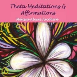 Theta Meditations & Affirmations