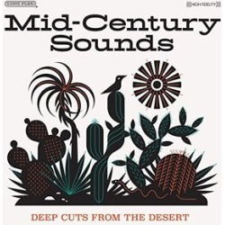 Mid-Century Sounds - Deep Cuts The From Desert (Various Artists)