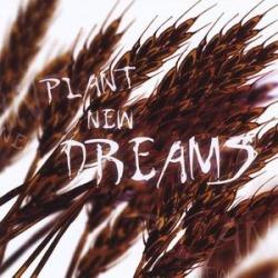 Plant New Dreams