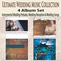 Ultimate Wedding Music Collection 4 Album Set: Instrumental WeddingPreludes, Wedding Reception and...