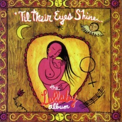 Till Their Eyes Shine: Lullaby Album / Various