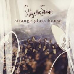 Strange Glass House