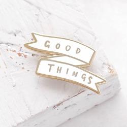 Good Things Enamel Pin