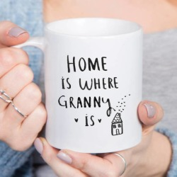 Home Is Where Grandma/Nanny/Granny Is Mug
