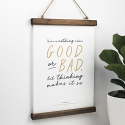Motivational Shakespeare Print - There Is Nothing Either Good Or Bad