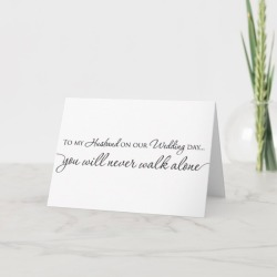 To my Husband Wedding Card - Never Walk Alone found on Bargain Bro Philippines from Zazzle for $3.95