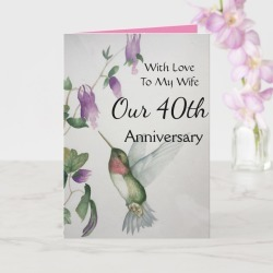 Our 40th Anniversary My Wife With Love Hummingbird Card found on Bargain Bro Philippines from Zazzle for $3.45