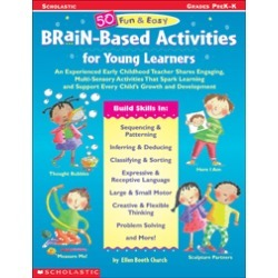 50 Fun & Easy Brain-Based Activities for Young Learners