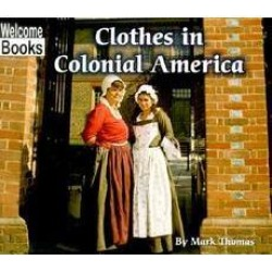 Welcome Books™-Colonial America: Clothes in Colonial America found on Bargain Bro India from Scholastic Teacher Express for $3.71