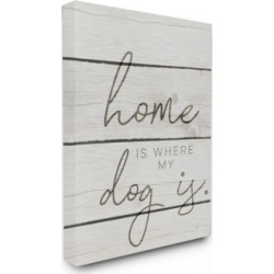 """Stupell Industries Home is Where My Dog is Canvas Wall Art, 24"""" x 30"""""""