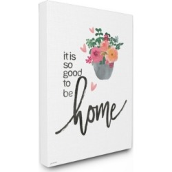 """Stupell Industries It is So Good To Be Home Floral Typography Canvas Wall Art, 24"""" x 30"""""""