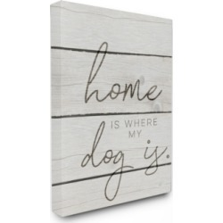 "Stupell Industries Home is Where My Dog is Canvas Wall Art, 30"" x 40"""