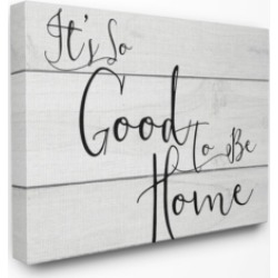 "Stupell Industries It's So Good To Be Home Canvas Wall Art, 30"" x 40"""