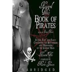 Howard Pyles Book of Pirates: Fiction, Fact, and Fancy Concerning the Buccaneers and Marooners of the Spanish Main found on Bargain Bro Philippines from audiobooksnow.com for $8.47