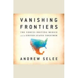 Vanishing Frontiers: The Forces Driving Mexico and the United States Together found on Bargain Bro Philippines from audiobooksnow.com for $12.99