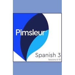 Pimsleur Spanish Level 3 Lessons  6-10 MP3: Learn to Speak and Understand Latin American Spanish with Pimsleur Language Progra