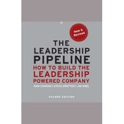 Leadership Pipeline: How to Build the Leadership Powered Company