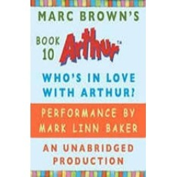 Who's In Love with Arthur?: A Marc Brown Arthur Chapter Book #10 found on Bargain Bro India from audiobooksnow.com for $2.99