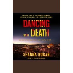 Dancing with Death: The True Story of a Glamorous Showgirl, her Wealthy Husband, and a Horrifying Murder found on Bargain Bro India from audiobooksnow.com for $12.49
