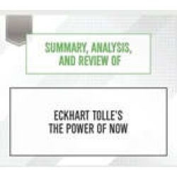 Summary, Analysis, and Review of Eckhart Tolle's The Power of Now