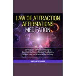 Law of Attraction Affirmations Meditation: Self Hypnosis for Positive Thinking to Boost Self Confidence, Manifest Your Destiny