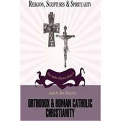 Orthodox and Roman Catholic Christianity